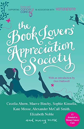 The Book Lovers' Appreciation Society: Breast Cancer Care Short Story Collection by Juliet Ewers