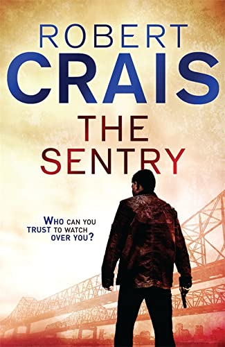 The Sentry: A Joe Pike Novel by Robert Crais