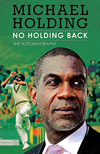 No Holding Back: The Autobiography by Michael Holding