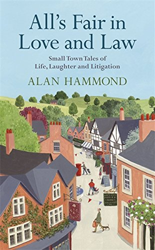 All's Fair in Love and Law By Alan Hammond