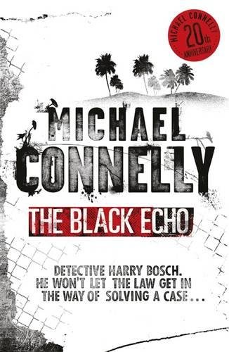 The Black Echo (Harry Bosch Series) by Michael Connelly