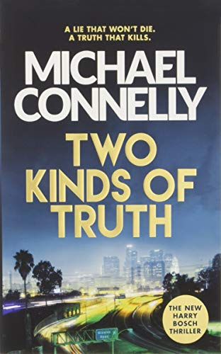 Two Kinds of Truth: The New Harry Bosch Thriller by Michael Connelly