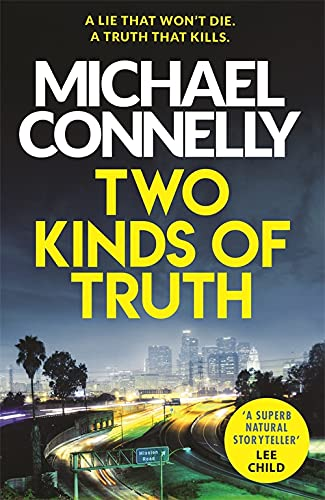 Two Kinds of Truth: The New Harry Bosch Thriller (Harry Bosch Series) By Michael Connelly