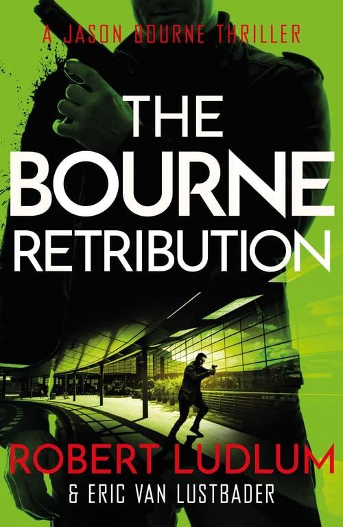 Robert Ludlum's The Bourne Retribution (Bourne 11) By Robert Ludlum