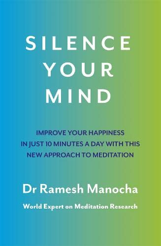 Silence Your Mind By Dr Ramesh Manocha