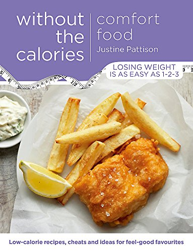 Comfort Food Without the Calories By Justine Pattison