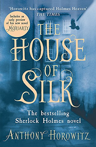 The House of Silk: The Bestselling Sherlock Holmes Novel by Anthony Horowitz