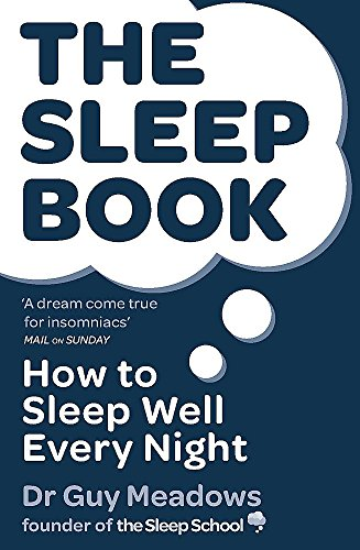 The Sleep Book: How to Sleep Well Every Night by Guy Meadows