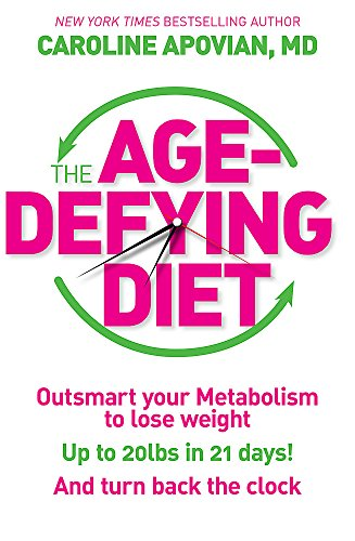 The Age-Defying Diet By Caroline Apovian