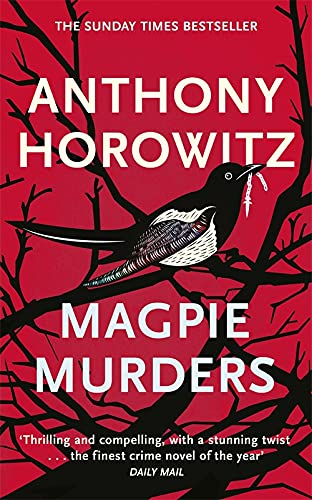 Magpie Murders: the Sunday Times bestseller crime thriller with a fiendish twist By Anthony Horowitz