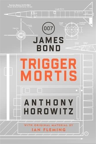 Trigger Mortis: A James Bond Novel by Anthony Horowitz