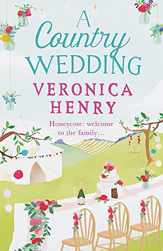 A Country Wedding: Book 3 in the Honeycote series By Veronica Henry