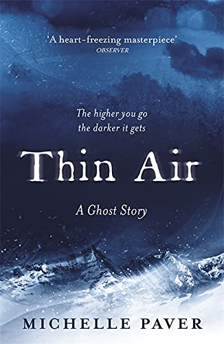 Thin Air: The most chilling and compelling ghost story of the year By Michelle Paver