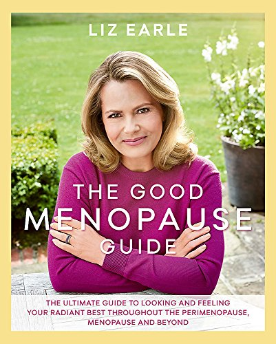 Good Menopause Guide The Good Menopause Guide By Liz Earle