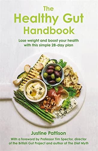 The Healthy Gut Handbook By Justine Pattison
