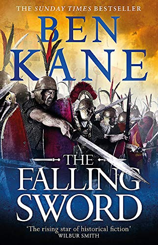 The Falling Sword (Clash of Empires) By Ben Kane