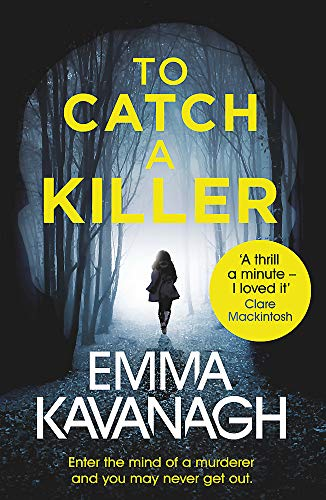To Catch a Killer By Emma Kavanagh