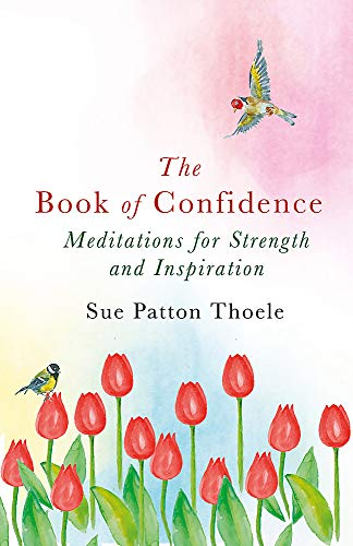 The Book of Confidence By Sue Patton Thoele