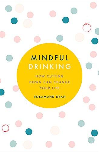 Mindful Drinking By Rosamund Dean