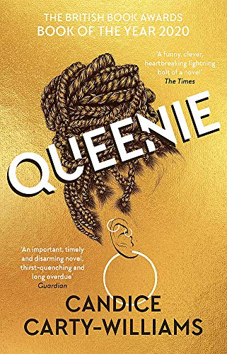 Queenie Queenie: British Book Awards Book of the Year By Candice Carty-Williams