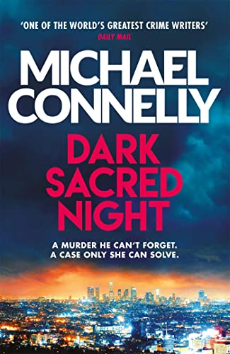 Dark Sacred Night: The Brand New Ballard and Bosch Thriller By Michael Connelly