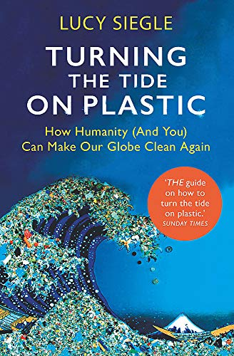 Turning the Tide on Plastic By Lucy Siegle
