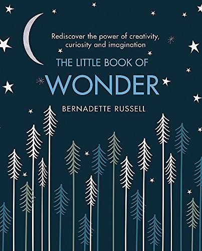 The Little Book of Wonder By Bernadette Russell