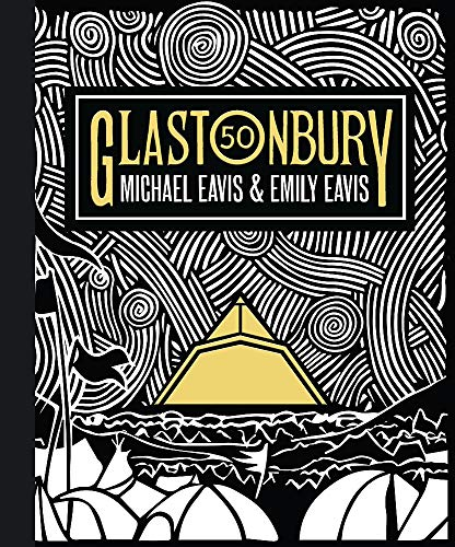 Glastonbury 50 By Emily Eavis
