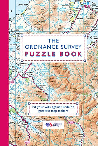 The Ordnance Survey Puzzle Book: Pit your wits against Britain's greatest map makers By Ordnance Survey