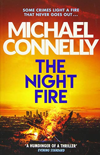 Night Fire The Night Fire: The Brand New Ballard and Bosch Thriller By Michael Connelly