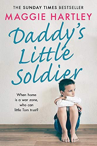 Daddy's Little Soldier By Maggie Hartley