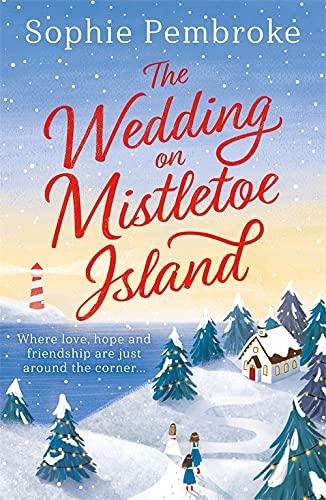 The Wedding on Mistletoe Island By Sophie Pembroke