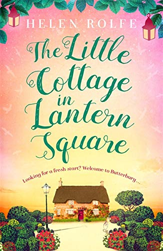 The Little Cottage in Lantern Square By Helen Rolfe