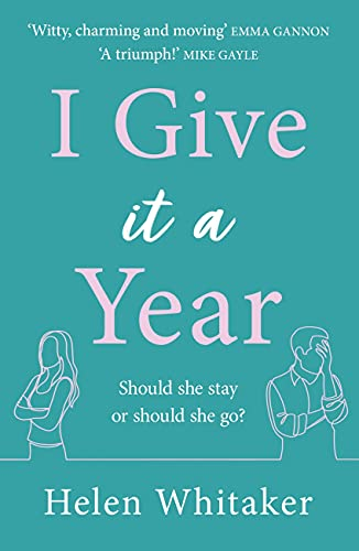 I Give It A Year By Helen Whitaker