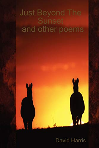 Just Beyond The Sunset and Other Poems By David Harris