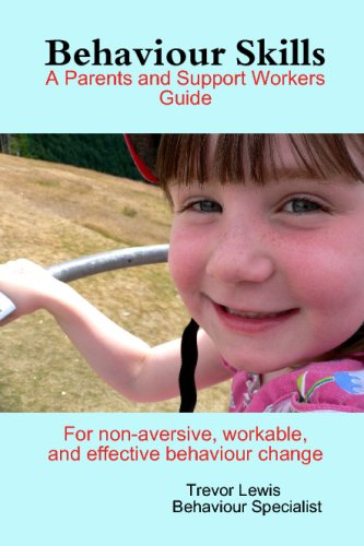 Behaviour Skills - A Parents and Support Workers Guide By Trevor Lewis