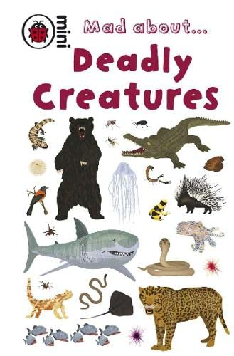 Mad About Deadly Creatures by Anita Ganeri