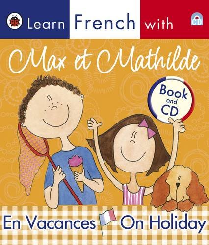 Learn French with Max et Mathilde: En Vacances - On Holiday (Book and CD)