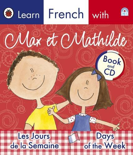 Max et Mathilde: Days of the Week By Carol Ellison