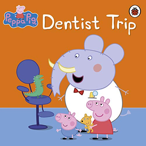 Peppa Pig: Dentist Trip By Peppa Pig