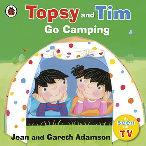 Topsy and Tim: Go Camping By Jean Adamson