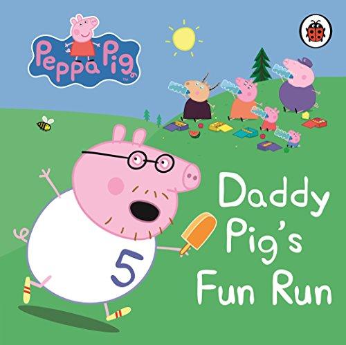 Peppa Pig: Daddy Pig's Fun Run: My First Storybook by Ladybird