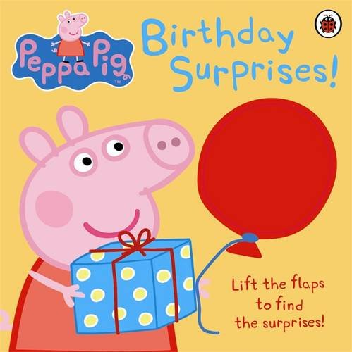 Peppa Pig: Birthday Surprises By Ladybird