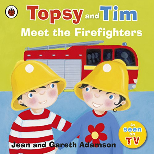 Topsy and Tim: Meet the Firefighters By Jean Adamson
