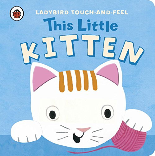 This Little Kitten: Ladybird Touch and Feel (Ladybird Touch & Feel)