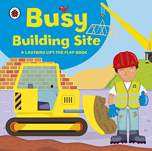 Ladybird lift-the-flap book: Busy Building Site By Amanda Archer