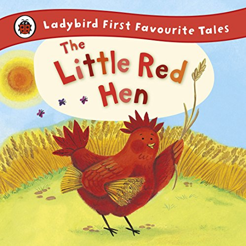 The Little Red Hen: Ladybird First Favourite Tales By Ronne Randall