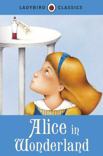 Ladybird Classics: Alice in Wonderland By Lewis Carroll