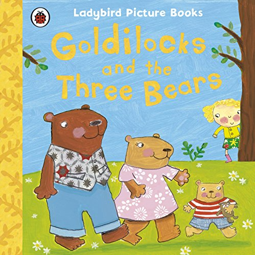 Goldilocks and the Three Bears: Ladybird First Favourite Tales by Ladybird