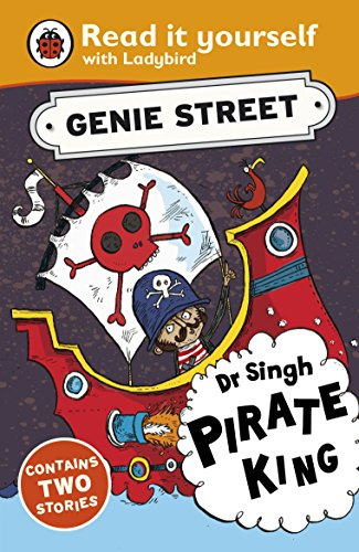 Dr Singh, Pirate King: Genie Street: Ladybird Read it yourself by Richard Dungworth